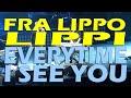 EVERYTIME I SEE YOU (Fra Lippo Lippi Live In Manila 2015)