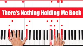 There's Nothing Holding Me Back Shawn Mendes Piano Tutorial - EASY