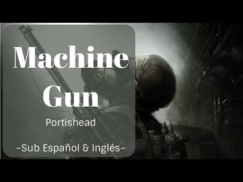 Machine Gun ~Sub Español & Inglés~【Portishead】Josita~