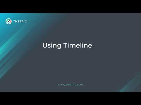 Using Timeline - TMetric Tutorial