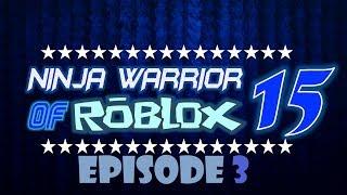 Ninja Guerriero di Roblox Torneo 15, Episodio 3