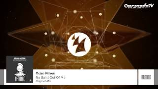 Orjan Nilsen - No Saint Out Of Me (Original Mix)