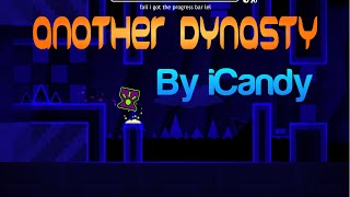 Geometry Dash - Another Dynasty  - By iCandy/CandyRufusGaming
