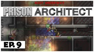 Prison Architect - Ep. 9 - Prison on Fire! -  Escape Mode -  Let