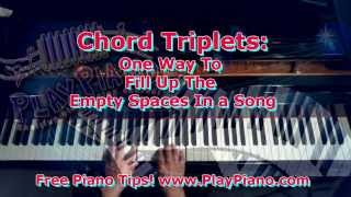 "Chord Triplet Fillers: One Way To ""Fill Up The Empty Spaces"""