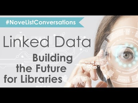 Linked Data: Building the Future for Libraries