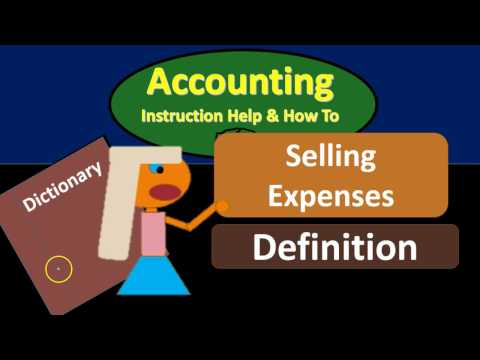 Selling Expenses Definition - What are Selling Expenses?