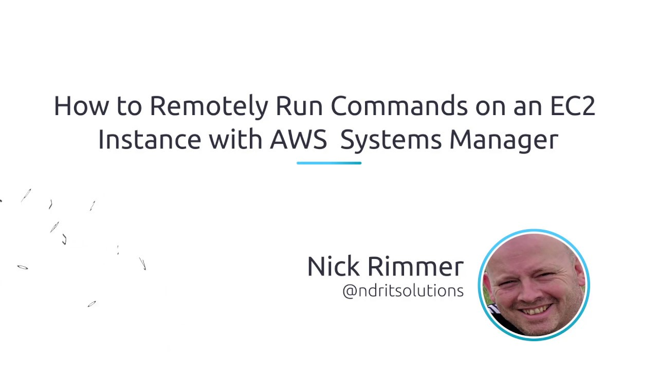 How To Remotely Run Commands On An EC2 Instance With AWS Systems Manager