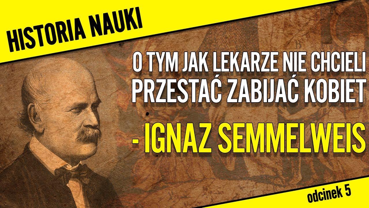 Lekarze nie chcieli przestać zabijać kobiet – Ignaz Semmelweis