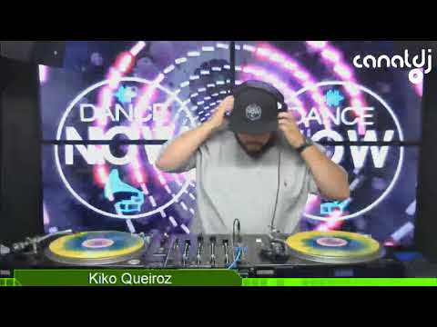DJ Kiko Queiroz - Programa Dance Now - 09.06.2018