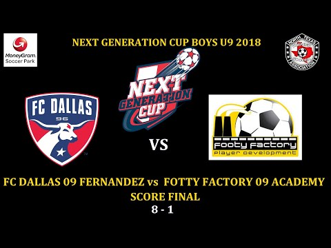 NEXT GENERATION CUP 2018 FC DALLAS 09  CENTRAL vs FOOTY FACTORY 09