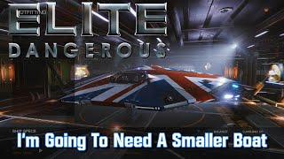 Elite: Dangerous - I'm Going To Need A Smaller Boat