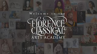 We invite you to join our vibrant learning community at the Florence Classical Arts Academy.