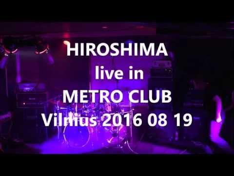 HIROSHIMA live in METRO CLUB Vilnius 2016 08 19