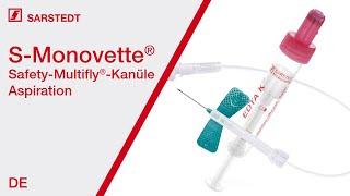 Blutentnahme: Aspiration mit der S-Monovette® (EU Farbcode) und Safety-Multifly®-Kanüle