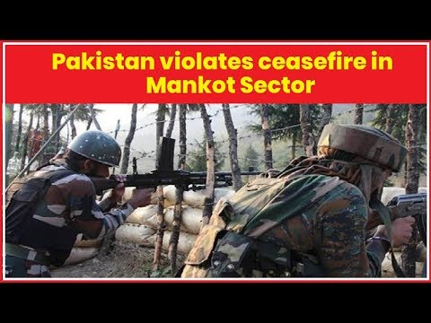 Pakistan Violates Ceasefire in Mankot sector, Poonch, Jammu and Kashmir, Indian Army Retaliates