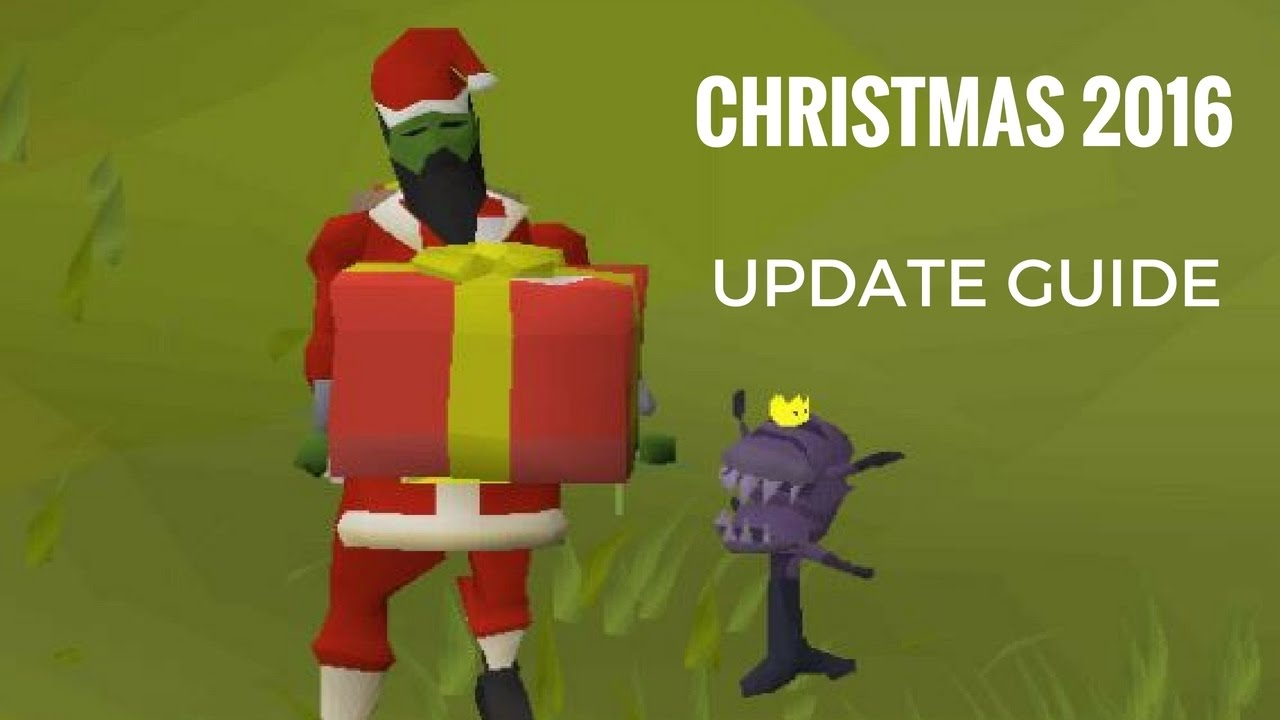 Osrs Christmas.Osrs Christmas 2016 Update Guide