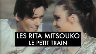 Les Rita Mitsouko - Le Petit Train (Clip Officiel)