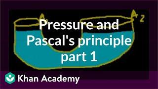 pressure and pascals principle part 1 fluids physics khan academy
