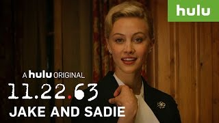 The Best of Jake & Sadie • 11.22.63 on Hulu