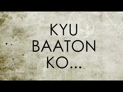 Kyu Baaton Ko Galat Samjha -  Full Song Lyrical Video | Kalpit Khandelwal, Sanyam Sanghvi