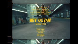 Hey Ocean! - Mama Said (Official)