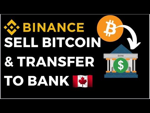 BINANCE TUTORIAL: How To Sell Bitcoin And Transfer To Bank Canada | Sell Bitcoin On Binance For Cash
