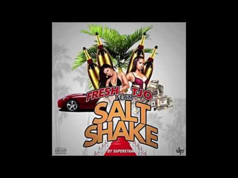 TJO  Salt Shake Ft FRE$H