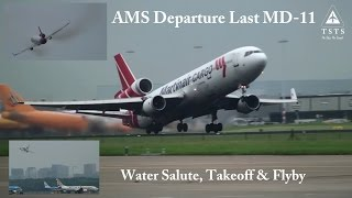 Last MD-11 at AMS | Last Takeoff & Low Flyby | Martinair | PH-MCP