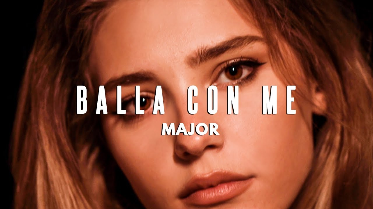 MAJOR - Balla Con Me (Official Videoclip)
