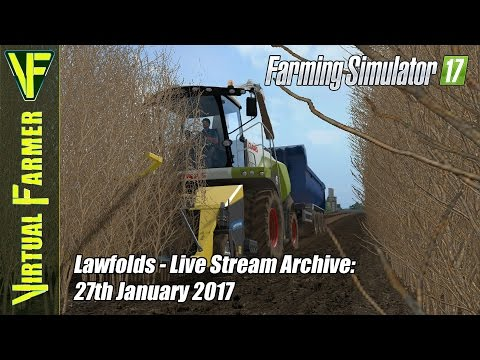 Farming Simulator 17 - Lawfolds - Live Stream Archive: 27th January 2017