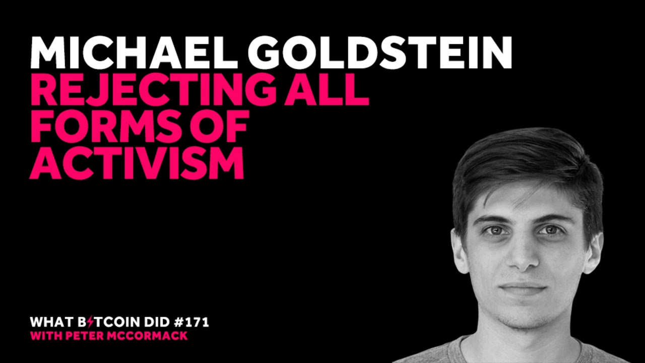 Michael Goldstein on Rejecting All Forms of Activism