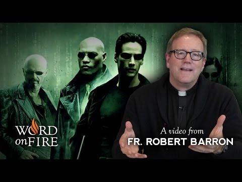 """Bishop Barron on """"The Matrix"""" (Part 1)"""