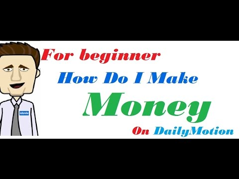 How To Make Money With Dailymotion
