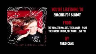 "Neko Case - ""Bracing For Sunday"" (Full Album Stream)"
