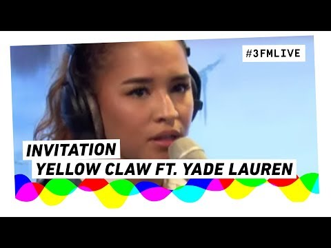 Yellow Claw ft. Yade Lauren - Invitation | 3FM Live