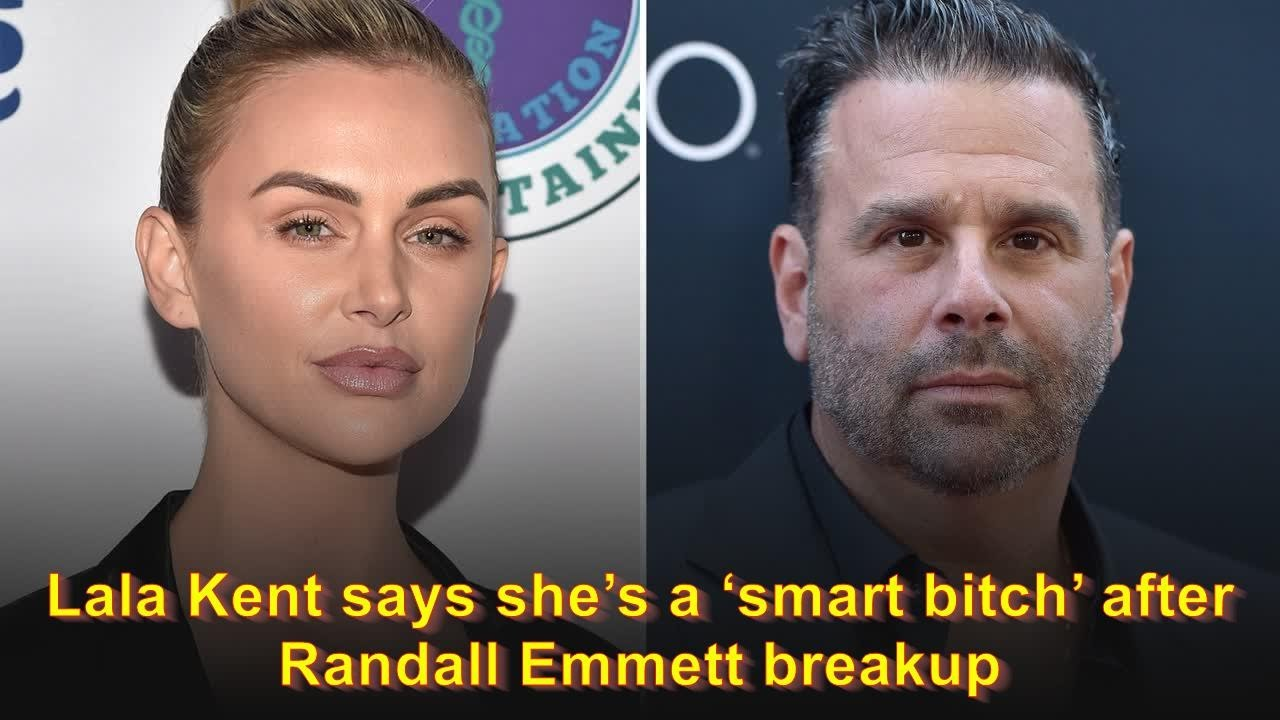 Download Lala Kent says she's a 'smart bitch' after Randall Emmett breakup