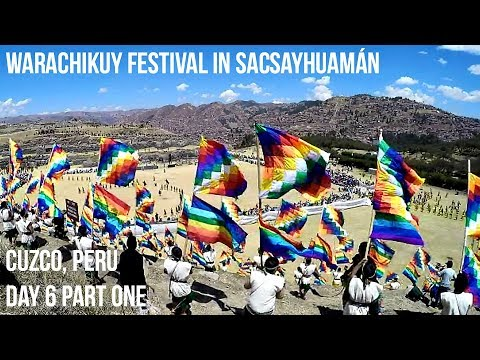 Warachikuy Festival in Sacsayhuaman: Cuzco, Peru Day Six Part One (Vlog 35)
