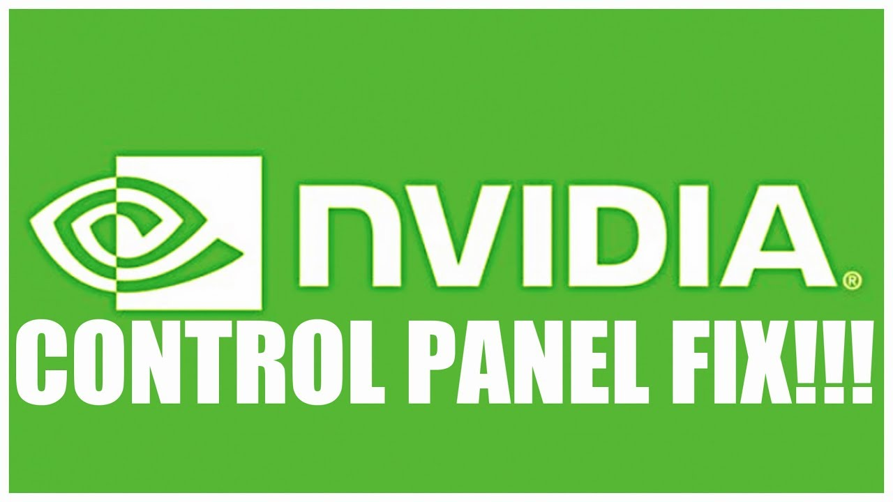NVIDIA CONTROL PANEL FIX - THAT WORKS!!!