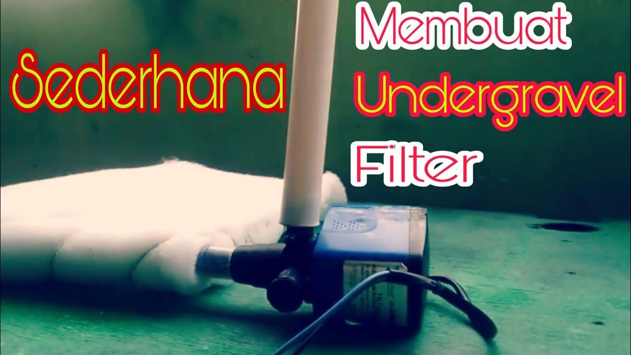 Membuat Filter Undergravel Diy