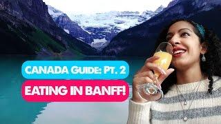 BEST RESTAURANTS IN BANFF! | Canada Travel Guide 02