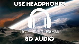 Big Z - This Place Unknown (feat. Jack Wilby) (8D Audio)