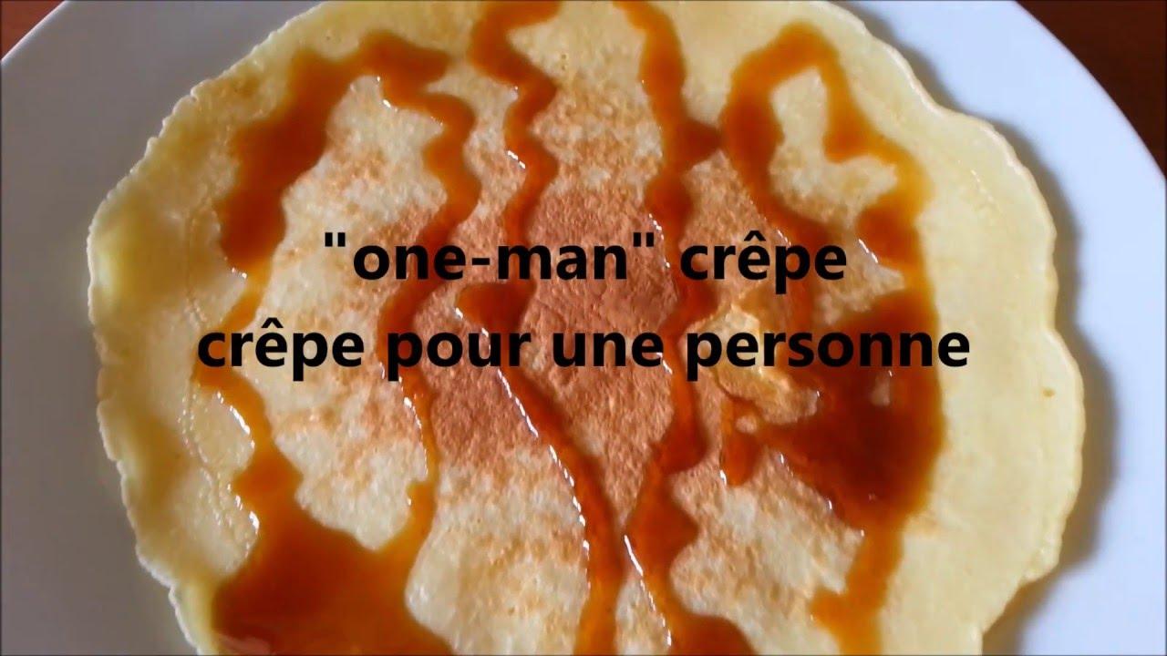 Recette One Man Crepe Pour 1 Personne Ideal Pour Petit