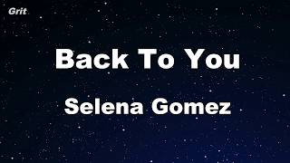 Back To You - Selena Gomez Karaoke 【No Guide Melody】 Instrumental Video