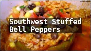 Recipe Southwest Stuffed Bell Peppers