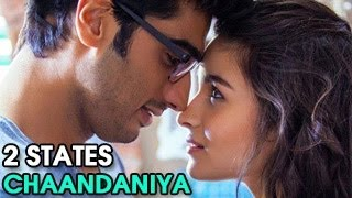 2 States CHAANDANIYA SONG ft. Alia Bhatt & Arjun Kapoor | RELEASED |