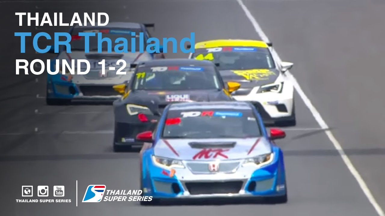 TCR Thailand : TSS 2016- Round 1-2 | (SAT-21-May) | Chang International Circuit