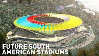 Future Stadiums in South America / Futuros Estádios na América do Sul