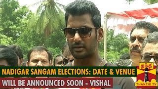 """Nadigar Sangam Elections : """"Venue and Date will be Announced in a Day or Two"""" – Vishal spl tamil video news 03-08-2015 Thanthi TV"""