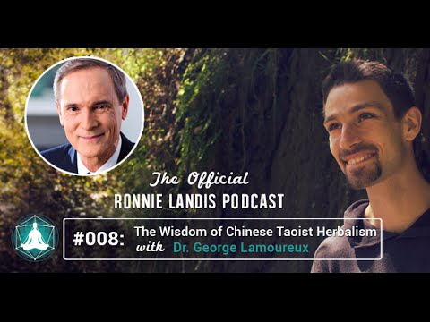 008: THE WISDOM OF CHINESE TAOIST HERBALISM WITH DR. GEORGE LAMOUREUX